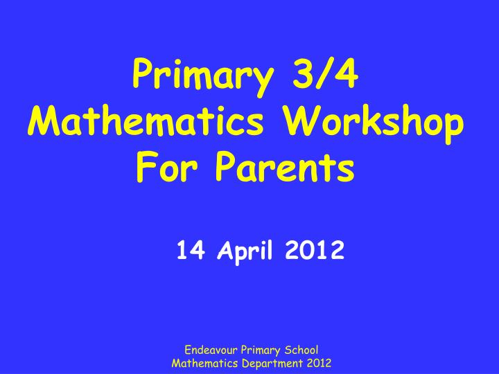 Primary 3 4 mathematics workshop for parents