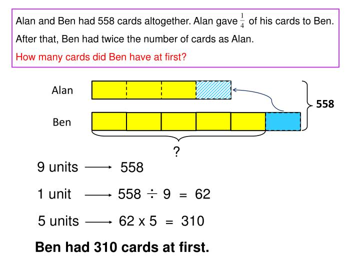 Alan and Ben had 558 cards altogether. Alan gave    of his cards to Ben. After that, Ben had twice the number of cards as Alan.