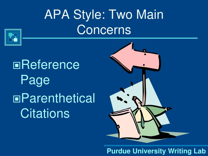 APA Style: Two Main Concerns