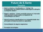futuro do e santo desafios1