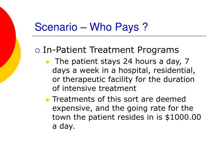 Scenario – Who Pays ?