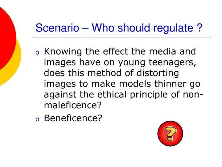 Scenario – Who should regulate ?