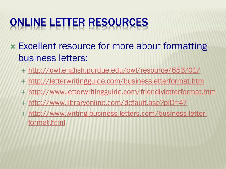 Excellent resource for more about formatting business letters: