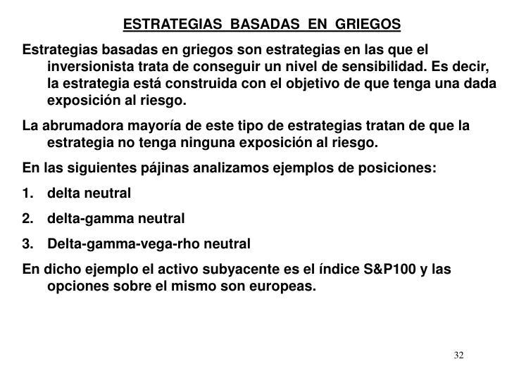ESTRATEGIAS  BASADAS  EN  GRIEGOS