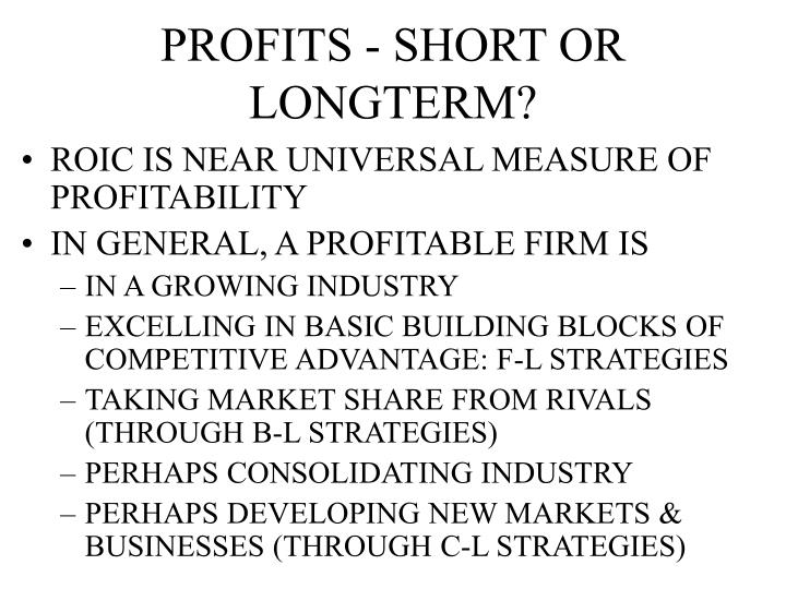 PROFITS - SHORT OR LONGTERM?