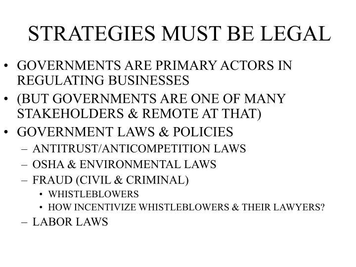 STRATEGIES MUST BE LEGAL