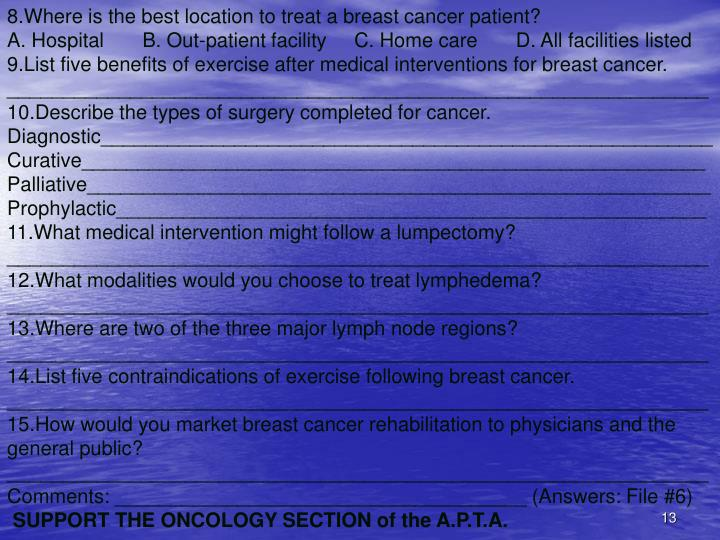 8.Where is the best location to treat a breast cancer patient?