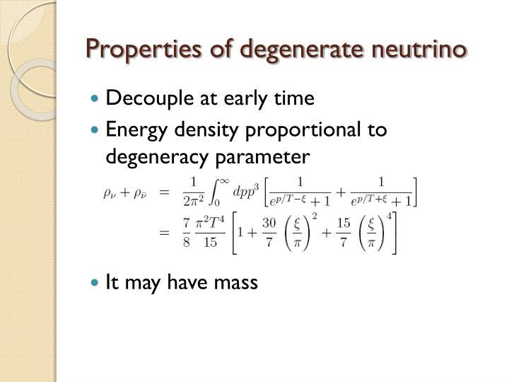 Properties of degenerate neutrino