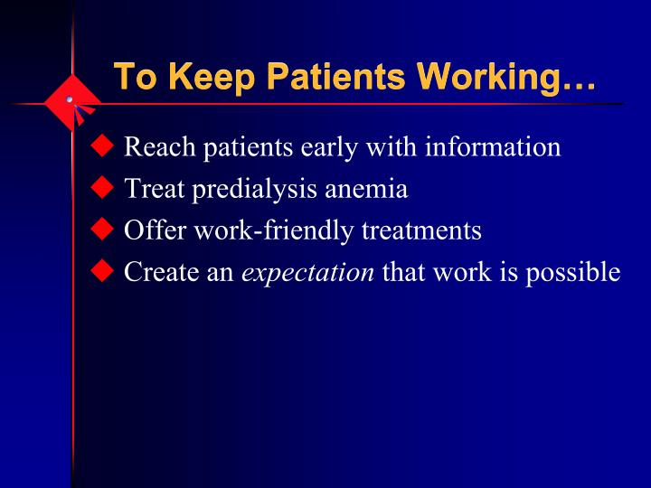 To Keep Patients Working…