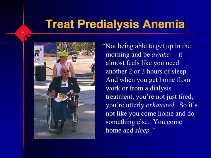 Treat Predialysis Anemia