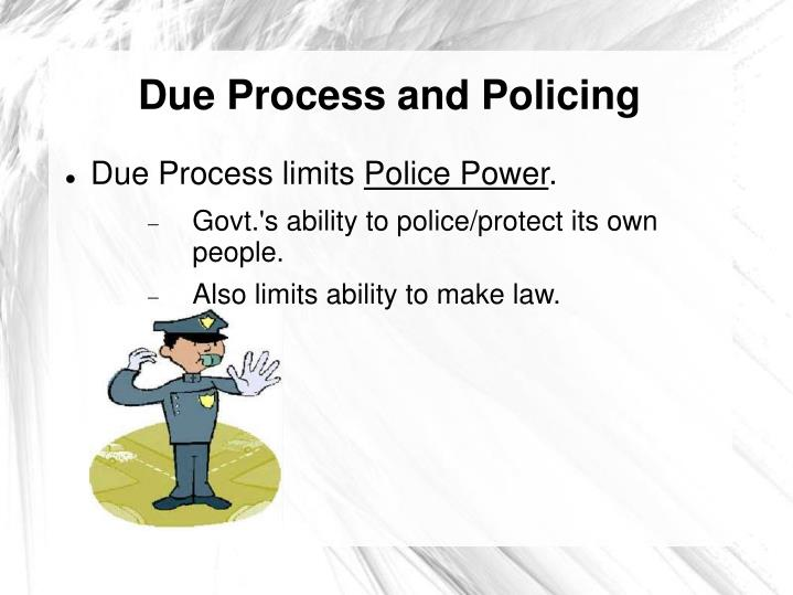 Due Process and Policing