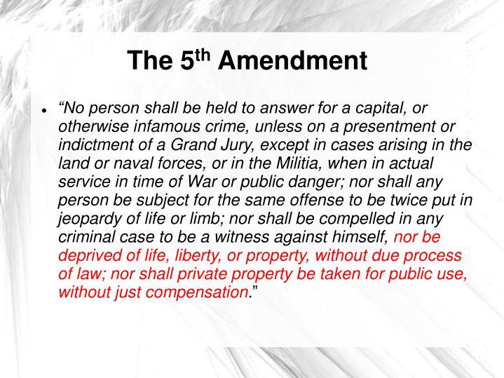 The 5 th amendment