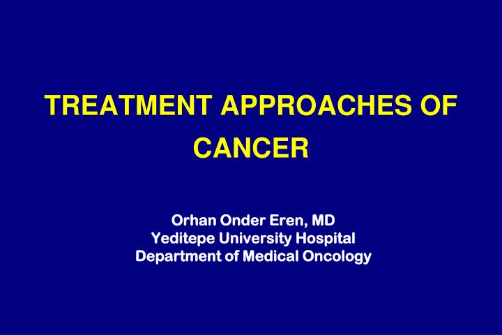 treatment approaches of cancer n.