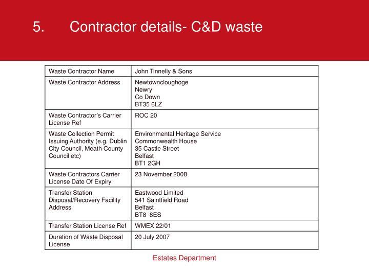 5.Contractor details- C&D waste