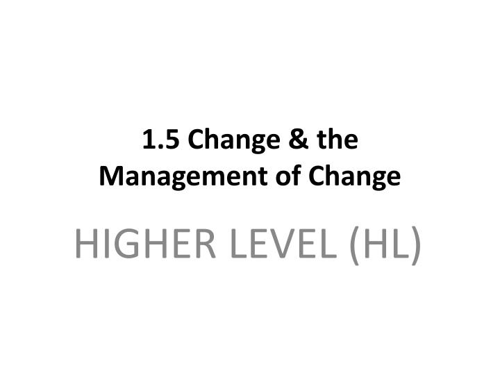 1 5 change the management of change n.