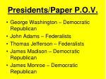 presidents paper p o v