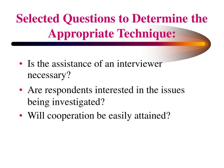 Is the assistance of an interviewer necessary?