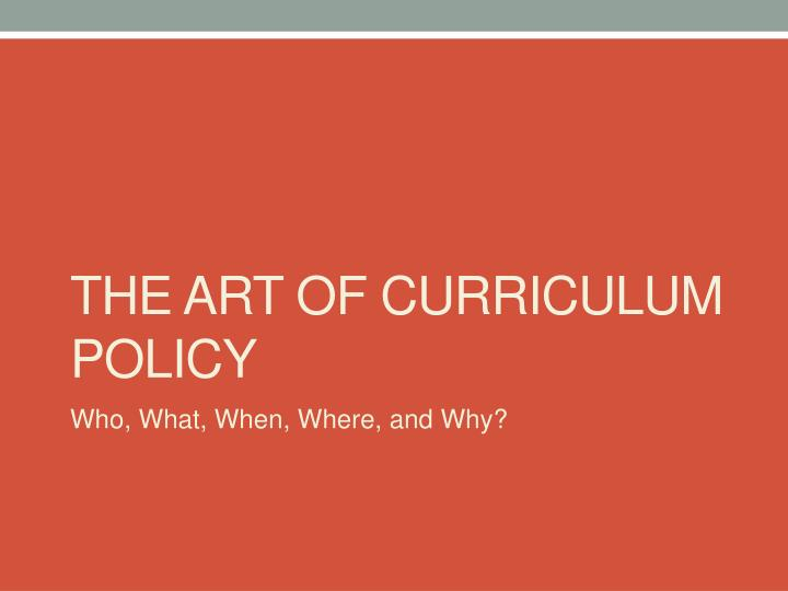 the art of cu rriculum policy