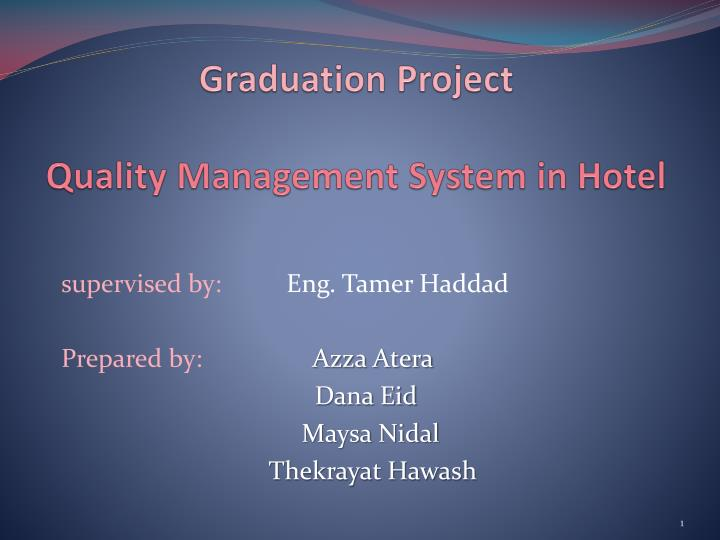 Graduation project quality management system in hotel