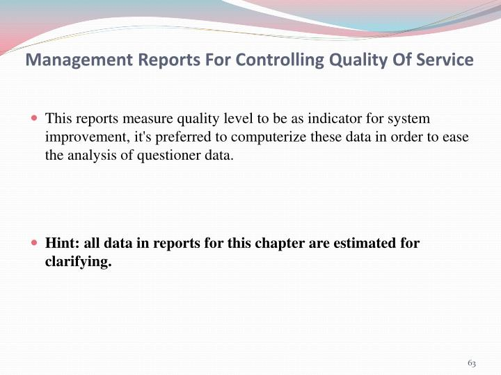 Management Reports For Controlling Quality Of Service