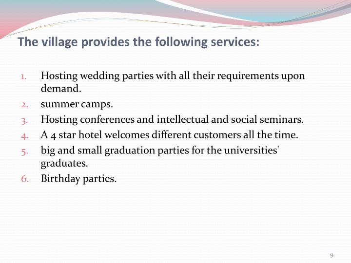 The village provides the following services: