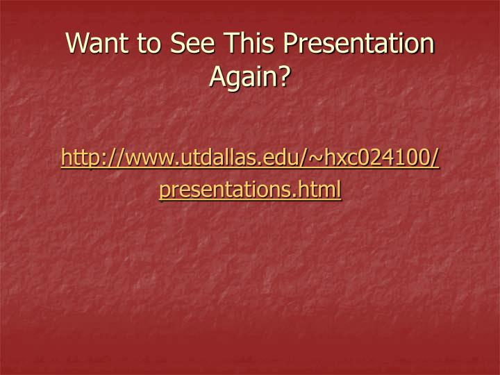 Want to See This Presentation Again?
