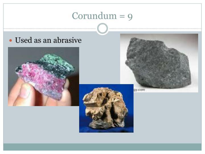 Corundum = 9