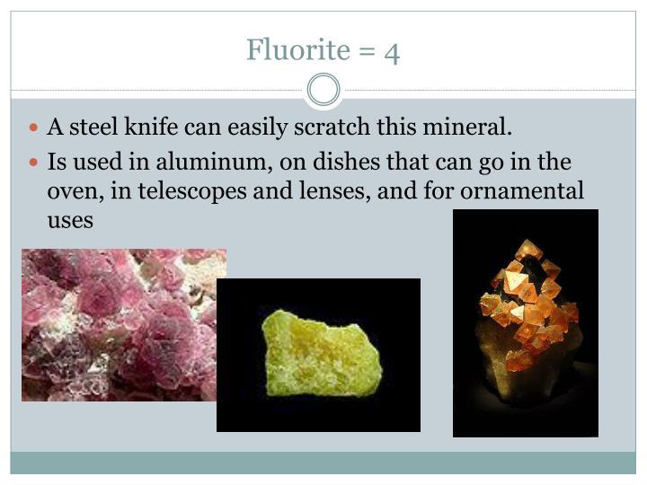 Fluorite = 4