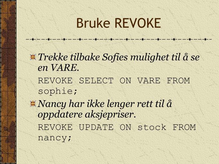 Bruke REVOKE