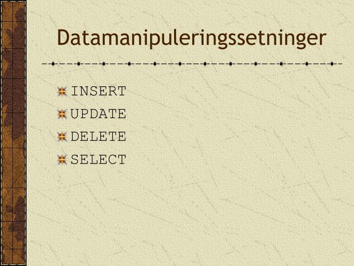Datamanipuleringssetninger