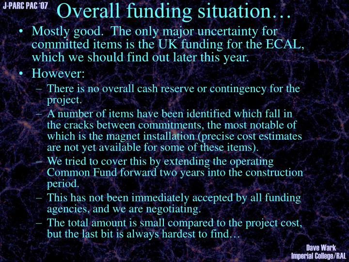 Overall funding situation…