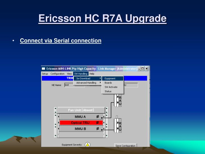 PPT - Ericsson HC R7A Upgrade PowerPoint Presentation - ID