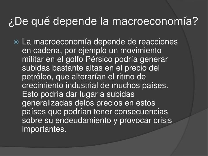 ¿De qué depende la macroeconomía?