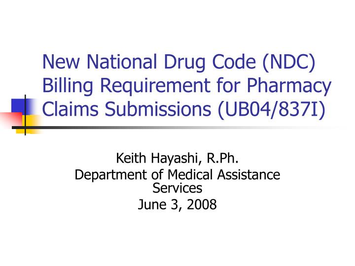 new national drug code ndc billing requirement for pharmacy claims submissions ub04 837i n.