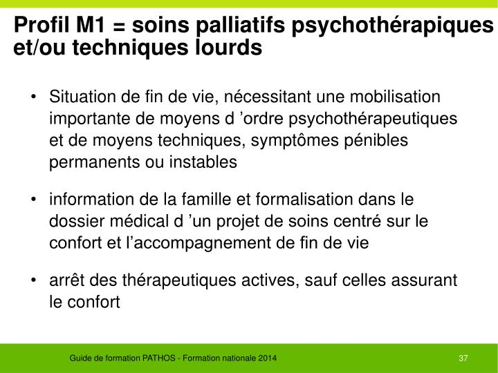 Profil M1 = soins palliatifs psychothérapiques et/ou techniques lourds