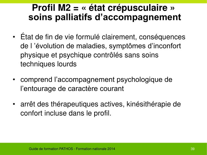 Profil M2 = «état crépusculaire»