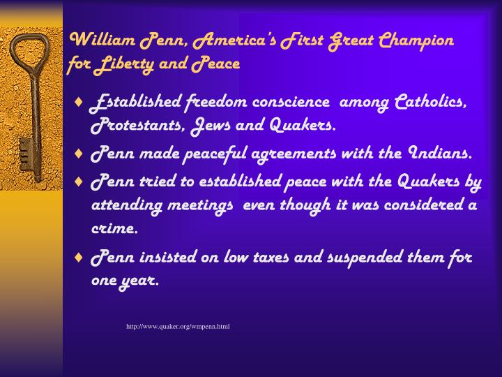 William penn america s first great champion for liberty and peace