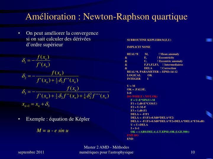 Amélioration : Newton-Raphson quartique