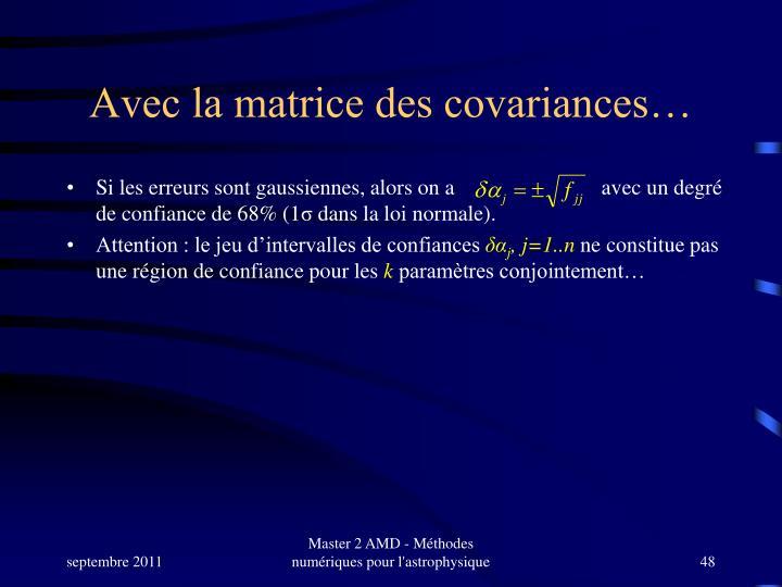 Avec la matrice des covariances…