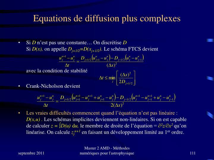 Equations de diffusion plus complexes