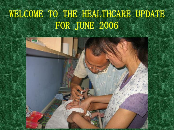 welcome to the healthcare update for june 2006 n.