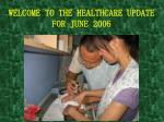 welcome to the healthcare update for june 2006