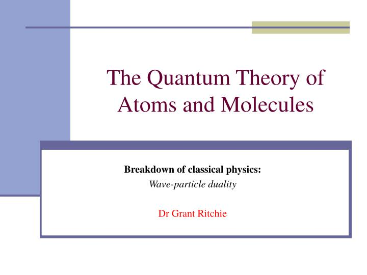 the quantum theory of atoms and molecules n.