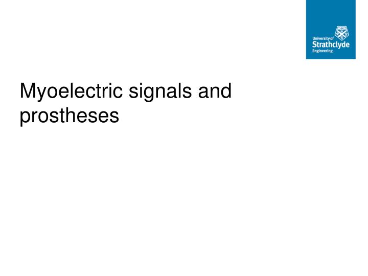 Myoelectric signals and prostheses