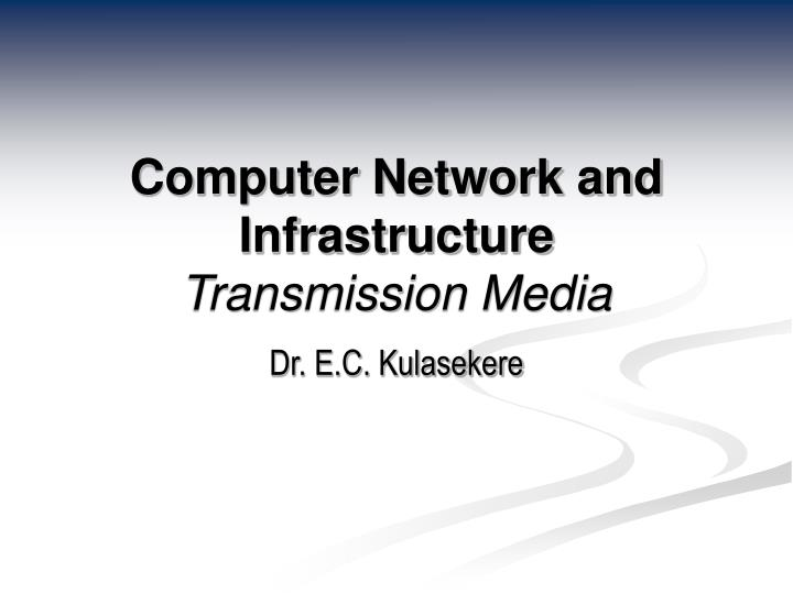 computer network and infrastructure transmission media n.