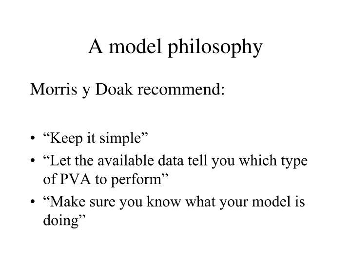 A model philosophy