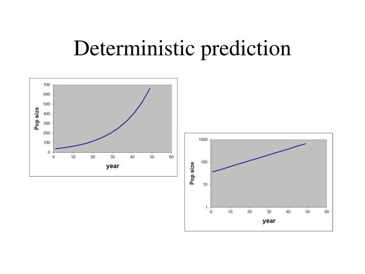 Deterministic prediction
