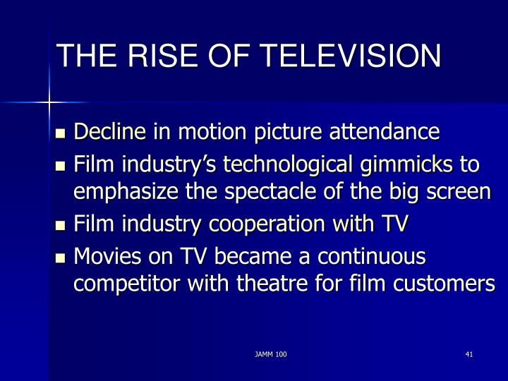 THE RISE OF TELEVISION