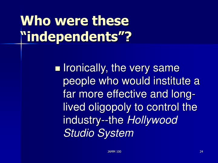 """Who were these """"independents""""?"""