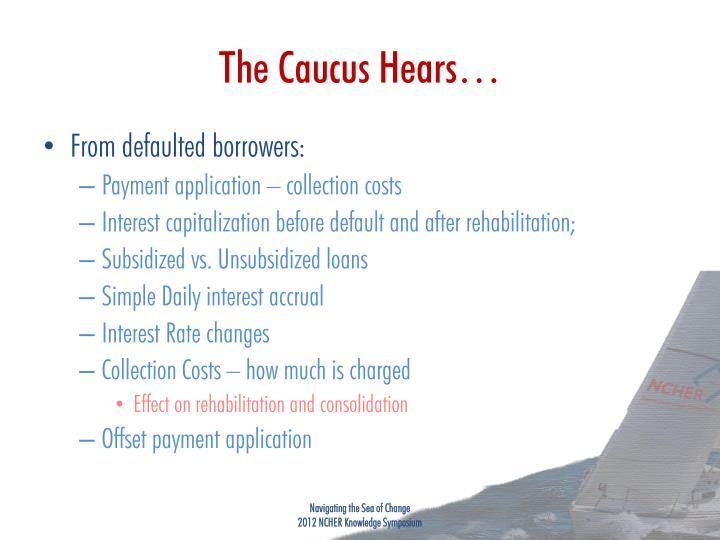 The Caucus Hears…